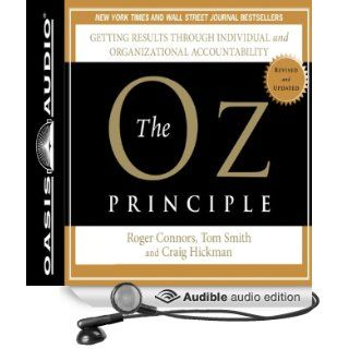 The Oz Principle: Getting Results Through Individual and Organizational Accountability (Audible Audio Edition): Roger Connors, Tom Smith, Craig Hickman, Wayne Shepherd: Books
