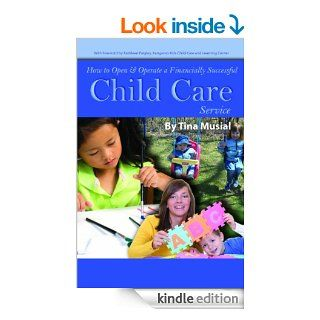How to Open & Operate a Financially Successful Child Care Service: With Companion CD ROM eBook: Tina Musial: Kindle Store