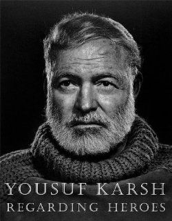 Regarding Heroes (9781567923599): Yousuf Karsh, David Travis, Yousuk Karsh: Books