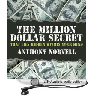 The Million Dollar Secret that Lies Hidden Within Your Mind (Audible Audio Edition): Anthony Norvell, Grover Gardner: Books