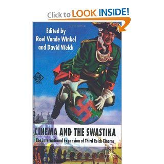 Cinema and the Swastika: The International Expansion of Third Reich Cinema (9780230238572): David Welch, Roel Vande Winkel: Books
