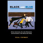 Black and Blue: African Americans, The Labor Movement, and the Decline of the Democratic Party