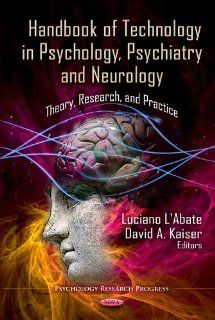 Handbook of Technology in Psychology, Psychiatry and Neurology: Theory, Research, and Practice (Psychology Research Progress): 9781621000044: Social Science Books @