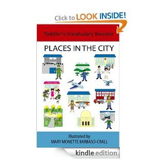 Places in the City   BASIC SET (TODDLER'S VOCABULARY BOOSTER Book 19) eBook: Mary Monette Barbaso Crall: Kindle Store