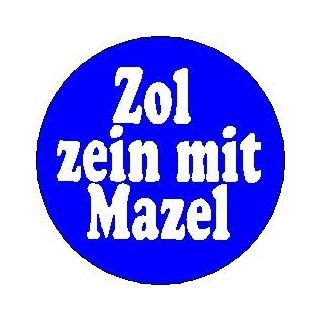 "Yiddish Words / Saying Collection "" ZOL ZEIN MIT MAZEL "" Good Luck May Your Way Be Happy Pinback Button 1.25"" Pin / Badge: Everything Else"