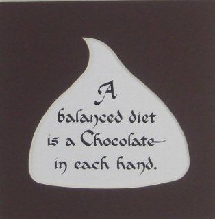 Chocolate Balanced Diet Humorous Chocolate Saying Gift Made in the USA   Home Decor Accents