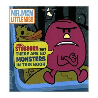 Mr. Stubborn Says There Are No Monsters In This Book (The Mr. Men Show): Penguin Group USA: 9780843135817: Books
