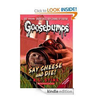 Classic Goosebumps #8: Say Cheese and Die!   Kindle edition by R.L. Stine. Children Kindle eBooks @ .