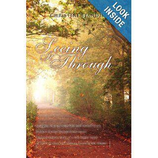 Seeing It Through Christine Standish 9781441593597 Books