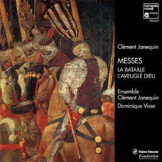 Janequin: Messes   La bataille, L'Aveugl� Dieu: Music