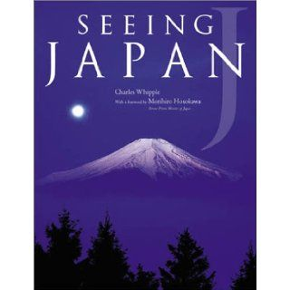 Seeing Japan: Charles Whipple, Morihiro Hosokawa: 9784770023377: Books