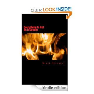 Everything Is Not What It Seems eBook: Nikki Hufnagle: Kindle Store