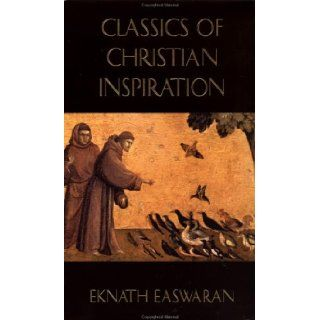Classics of Christian Inspiration Includes Love Never Faileth, Original Goodness, and Seeing With the Eyes of Love (9780915132935) Eknath Easwaran Books