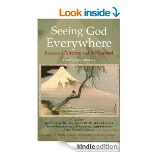 Seeing God Everywhere: Essays on Nature and the Sacred (Perennial Philosophy) eBook: Barry McDonald, Philip Zaleski, Satish Kumar: Kindle Store