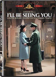 I'll Be Seeing You: Ginger Rogers, Joseph Cotten, Shirley Temple, Spring Byington, Tom Tully, John Derek, Chill Wills, Kenny Bowers, Fred Aldrich, Walter Baldwin, Brandon Beach, Margaret Bert, Tony Gaudio, George Cukor, William Dieterle, Holbrook N. To