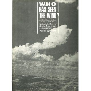 Who Has Seen the Wind? [Sheet Music]: Music by John Green, words adapted from a poem by Christina Rossetti: Books