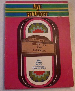 Live at Fillmore: Songs Posters Artists seen and Heard at Fillmore East & West: Various Artists Warner Bros.: Books
