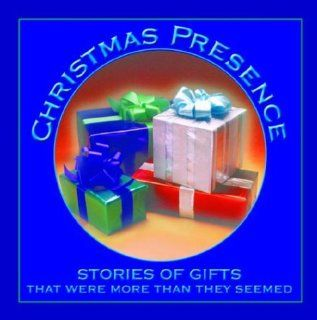 Christmas Presence: Stories of Gifts That Were More Than They Seemed: Frank Gaughan, Brigid Duffy: 9780879462512: Books