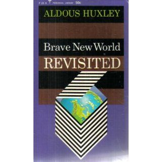 Brave New World Revisited: Aldous Huxley: 9780060898526: Books