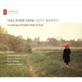 This Other Eden: Kitty Whately   A Landscape of English Poetry & Song
