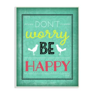 Dont Worry Be Happy Typography Wall Plaque by Stupell Industries