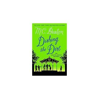 Dishing the Dirt ( Agatha Raisin Mysteries) (Hardcover)