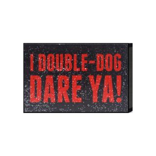 Just Sayin I Double Dog Dare Ya! by Tonya Textual Plaque by Artistic