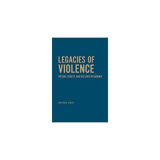 Legacies of Violence ( Anthropological Horizons) (Hardcover)