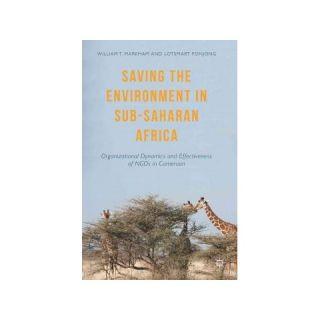 Saving the Environment in Sub Saharan Af (Hardcover)