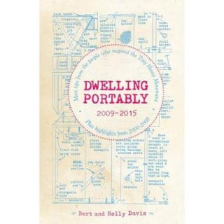 Dwelling Portably 2009 2015: More Tips from the People Who Inspired the Tiny House Movement 9781621068365