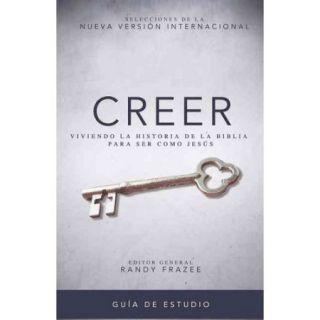 Creer / Believe: Viviendo La Historia De La Biblia Para Ser Como Jes?s