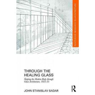 Through the Healing Glass ( Routledge Research in Architecture