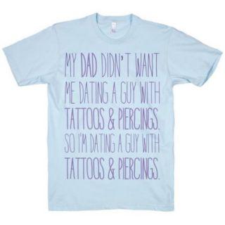 Light Blue My Dad Doesnt Like Tattoos Or Piercings Crewneck T Shirt Size Medium