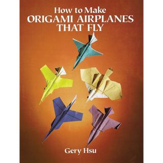 Dover PublicationsHow To Make Origami Airplanes That Fly   17633969