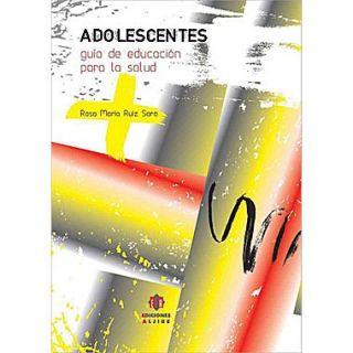 Adolescentes: Guia De Educacion Para La Salud (Spanish Edition)