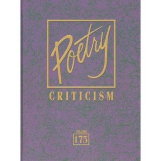 Poetry Criticism: Criticism of the Works of the Most Significant and Widely Studied Poets of World Literature
