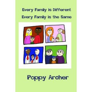 Every Family Is Different. Every Family Is the Same: A Story about Alternative Families for Small Children